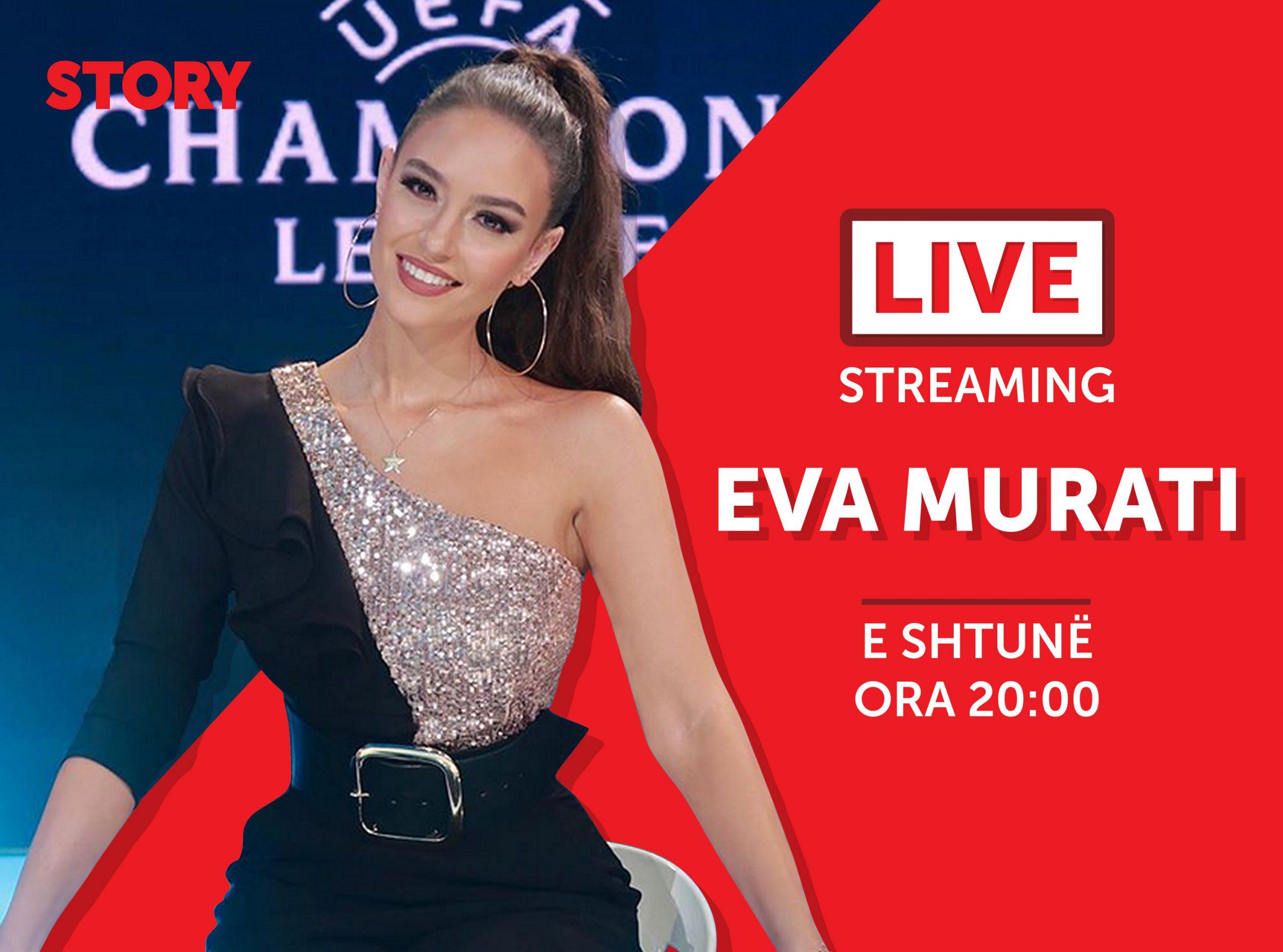Eva Murati në një rrëfim ekskluziv live për STORY